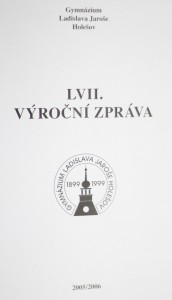 antikvární kniha LVII. výroční zpráva gymnázium Ladislava Jaroše Holešov 2005/2006, 2005-2006