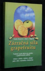 náhled knihy - Zázračná síla grapefruitu : praktické využití léčivé síly extraktu z grapeifuitového [i.e. grapefruitového] jadérka : infekce, záněty, mykózy, alergie, péče o tělo, kosmetika, domácnost