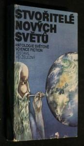 náhled knihy - Stvořitelé nových světů : antologie světové science fiction