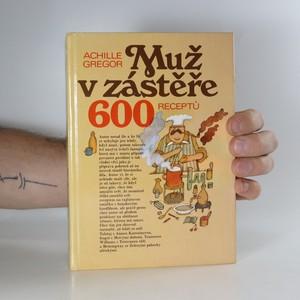 náhled knihy - Muž v zástěře. 600 receptů
