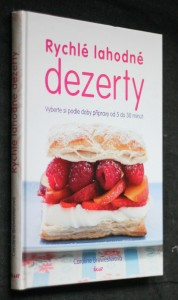 náhled knihy - Rychlé lahodné dezerty : vyberte si podle doby přípravy od 5 do 30 minut
