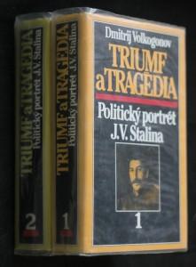náhled knihy - Triumf a tragédia : politický portrét J.V. Stalina, 1.-2. díl