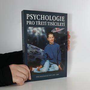 náhled knihy - Psychologie pro třetí tisíciletí. Psychologické dny 1998, 2000