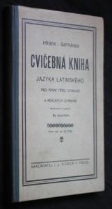 Cvičebná kniha jazyka latinského pro 1. třídu gymnasií a reálných gymnasií
