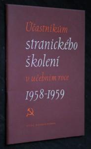 náhled knihy - Účastníkům stranického školení v učebním roce 1958-1959