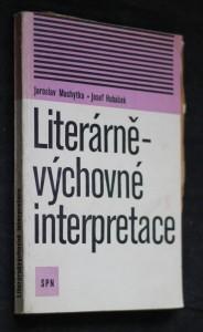 náhled knihy - Literárně-výchovné interpretace : výklady ideových a uměleckých hodnot vybraných prozaických textů z četby vyšších ročníků základní devítileté školy
