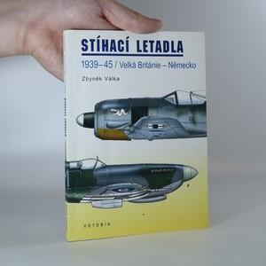 náhled knihy - Stíhací letadla 1939-45. Velká Británie - Německo