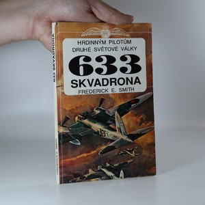 náhled knihy - 633. Skvadrona. Hrdinným pilotům druhé světové války. 1. díl