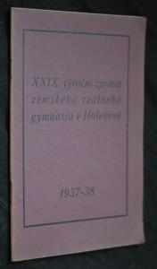 náhled knihy - XXIX. výroční zpráva zemského reálného gymnasia v Holešově 1937-1938