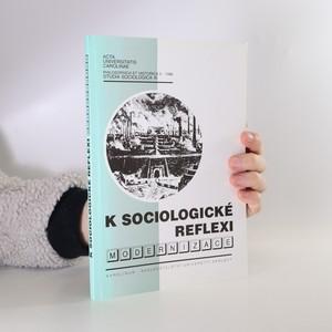 náhled knihy - Acta Universitatis Carolinae - Philosophica et Historica. K sociologické reflexi. Rok 1996. Ročník 11. Číslo 2