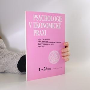 náhled knihy - Psychologie v ekonomické praxi. Roč. 34. Rok 2004. Číslo 1-2