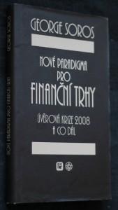 náhled knihy - Nové paradigma pro finanční trhy : úvěrová krize 2008 a co dál
