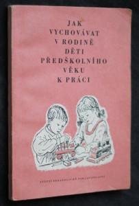 náhled knihy - Jak vychovávat v rodině děti předškolního věku k práci