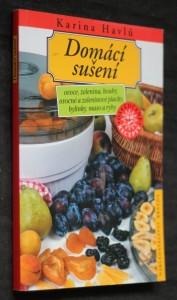 náhled knihy - Domácí sušení : ovoce, zelenina, houby, ovocné a zeleninové placky, bylinky, maso a ryby