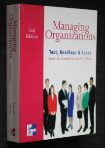 Managing organizations, text, readings and cases