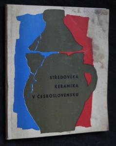 náhled knihy - Středověká keramika v Československu : [výstava v Národním muzeu v Praze, květen 1962 - červen 1963