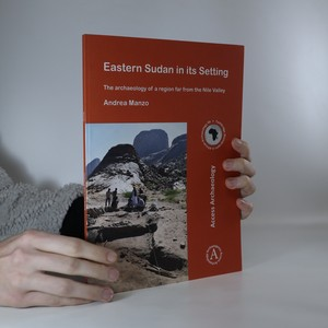 náhled knihy - Eastern Sudan and its setting. The archaeology of a region far from the Nile Valley