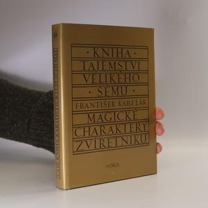 náhled knihy - Kniha tajemství velikého šému. Dodatek ke kabalistickému zasvěcení. První kniha kabalistických schémat