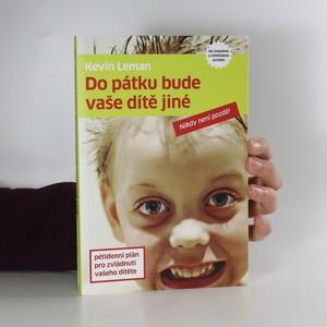náhled knihy - Do pátku bude vaše dítě jiné. Pětidenní plán pro zvládnutí vašeho dítěte