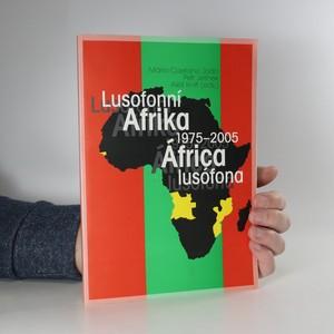 náhled knihy - Lusofonní Afrika 1975-2005. África lusófona 1975-2005