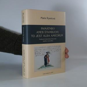 náhled knihy - Památníky, aneb, Štambuchy, to jest alba amicorum. Kulturně historický fenomén raného novověku