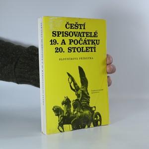 náhled knihy - Čeští spisovatelé 19. a počátku 20. století. Slovníková příručka
