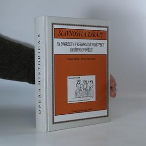 náhled knihy - Slavnosti a zábavy na dvorech a v rezidenčních městech raného novověku