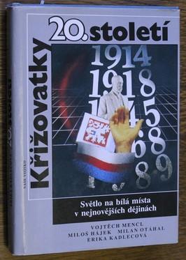 náhled knihy - Křižovatky 20. století : světlo na bílá místa v nejnovějších dějinách