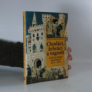 náhled knihy - Chudáci, žebráci a vaganti. Lidé na okraji společnosti 1450-1850