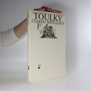 náhled knihy - Toulky českou minulostí. Od nejstarší doby kamenné po práh vrcholného středověku. 1. díl.