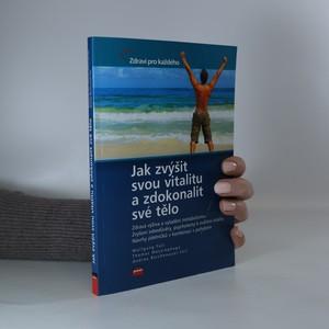 náhled knihy - Jak zvýšit svou vitalitu a zdokonalit své tělo