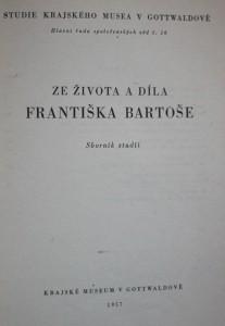 antikvární kniha Ze života a díla Františka Bartoše : Sborník studií, 1957