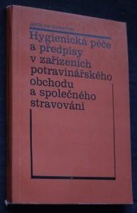 náhled knihy - Hygienická péče a předpisy v zařízeních potravinářského obchodu a společného stravování