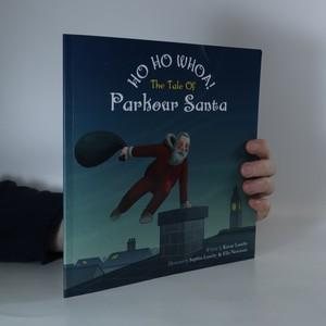 náhled knihy - Ho Ho Whoa! The Tale of Parkour Santa