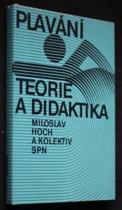 náhled knihy - Plavání : teorie a didaktika : učebnice pro posl. stud. oboru tělesná výchova a sport