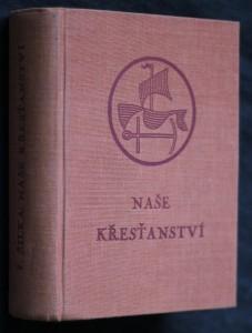 náhled knihy - Naše křesťanství : kritické a konstruktivní úvahy o náboženství dneška a pro dnešek