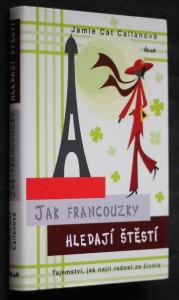 náhled knihy - Jak Francouzky hledají štěstí : tajemství, jak najít radost ze života