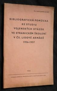 náhled knihy - Bibliografická pomůcka ke studiu vojenských otázek ve stranickém školení v ČŠ. lidové armádě 1956-1957