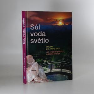 náhled knihy - Sůl, voda, světlo. Jak správně využívat přírodní světelné zdroje