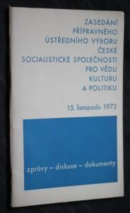 náhled knihy - Zasedání přípravného ústředního výboru české socialistické společnosti pro vědu kulturu a politiku 15. listopadu 1972