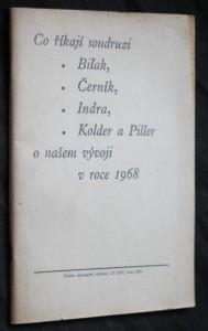náhled knihy - Co říkají soudruzi Biľak, Černík, Indra, Kolder a Piller o našem vývoji v roce 1968