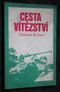 náhled knihy - Cesta vítězství : Bojová cesta československých vojenských jednotek v SSSR