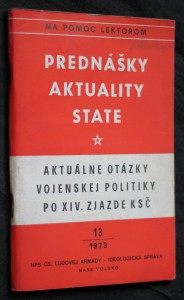 náhled knihy - Přednášky, aktuality, state. Aktuálne otázky vojenskej politiky po XIV. zjazde KSČ 13/1973