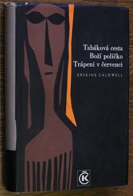 náhled knihy - Tabáková cesta : Boží políčko ; Trápení v červenci