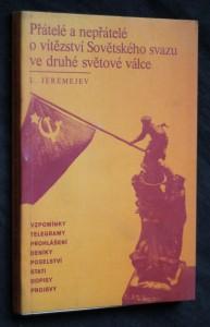 náhled knihy - Přátelé a nepřátelé o vítězství Sovětského svazu ve druhé světové válce
