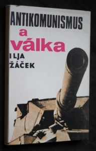 náhled knihy - Antikomunismus a válka : Ke kritice ideově teoretických východisek antikomunistických koncepcí podstaty a příčin vzniku válek
