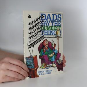 náhled knihy - Otcovia hovoria najväčšie voloviny! Zbierka otcovských múdrostí
