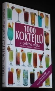 náhled knihy - 1000 koktejlů z celého světa : přísady, příprava, dekorace