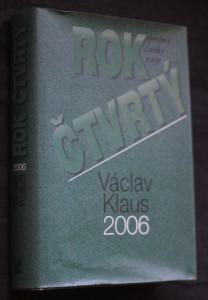 náhled knihy - Rok čtvrtý : Václav Klaus 2006 : [projevy, články, eseje] Rok čtvrtý - Václav Klaus 2006 Václav Klaus 200