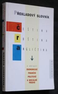 náhled knihy - Překladový slovník čeština, ruština, angličtina z oblasti ekonomické, finanční, politické a sociálně právní